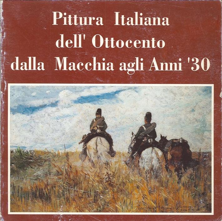 Pittura Italiana dell'Ottocento dalla Macchia agli Anni '30.