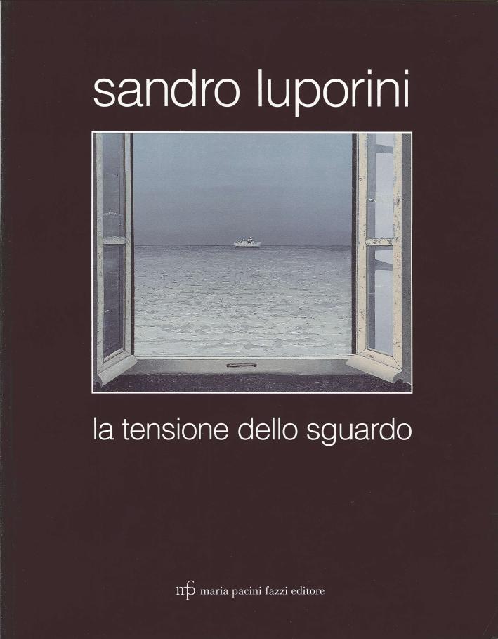 Sandro Luporini. La Tensione dello Sguardo.