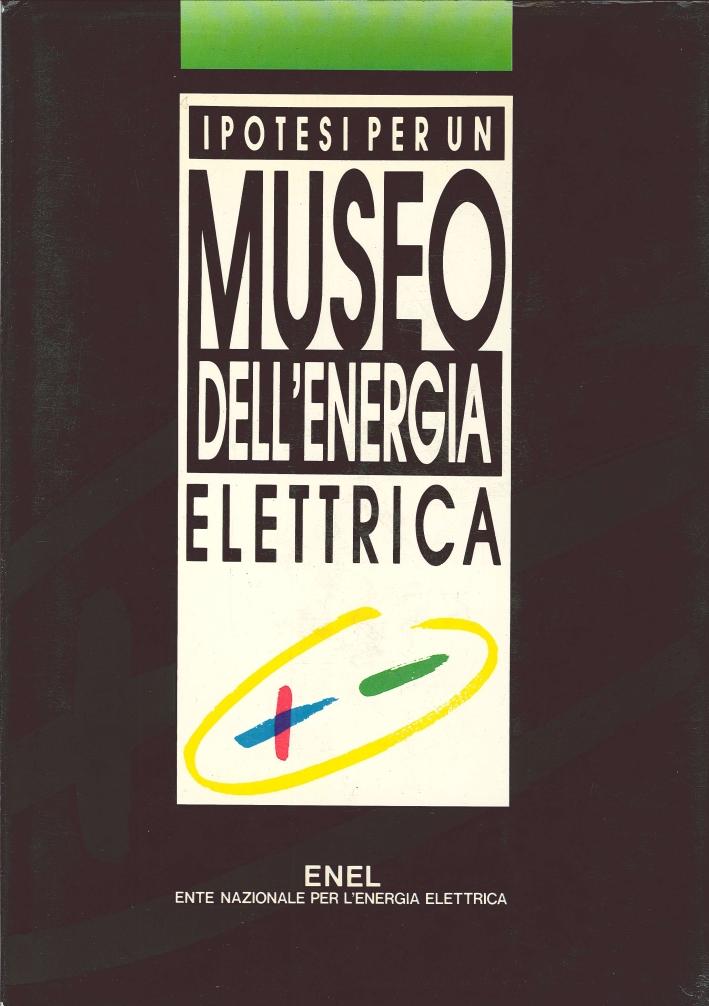 Ipotesi per un Museo dell'Energia Elettrica
