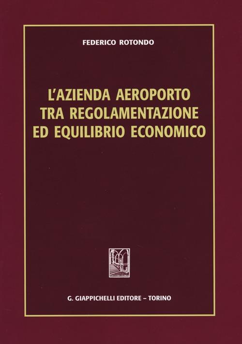 L'azienda aeroporto tra regolamentazione ed equilibrio economico