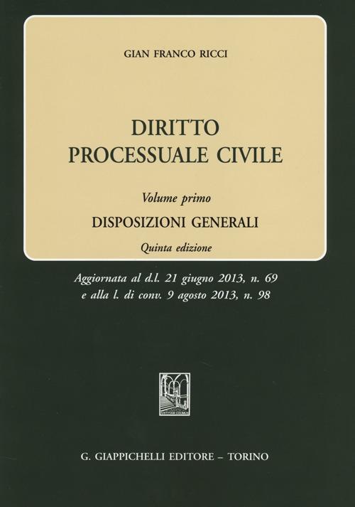Diritto processuale civile. Vol. 1: Disposizioni generali