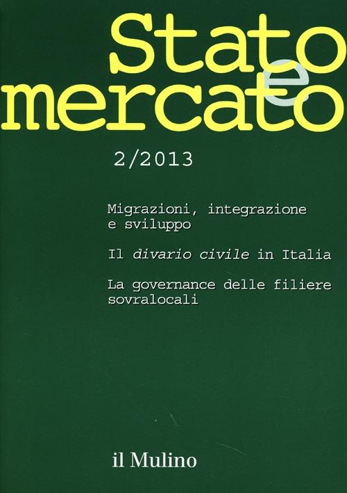 Stato e mercato. Quadrimestrale di analisi dei meccanismi e delle istituzioni sociali, politiche ed economiche (2013). Vol. 2