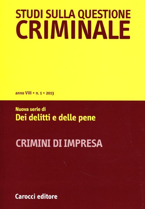 Studi sulla questione criminale (2013). Vol. 1