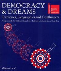 Democracy & Dreams. Territories, Geographies and Confluence. La Biennale di Venezia. 55 Esposizione Internazionale d'Arte. Padiglione delle Repubblica di Costa Rica