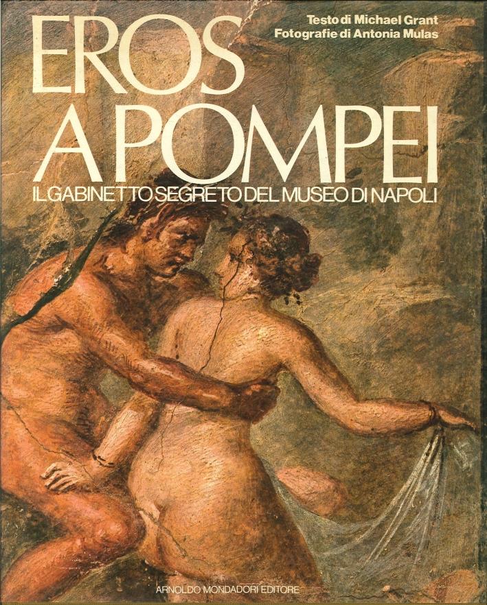 Eros a Pompei. Il Gabinetto Segreto del Museo di Napoli