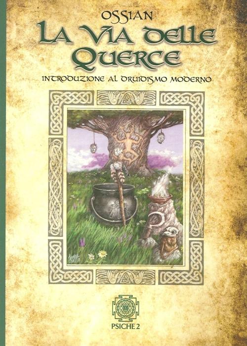 La via delle querce. Introduzione al druidismo moderno