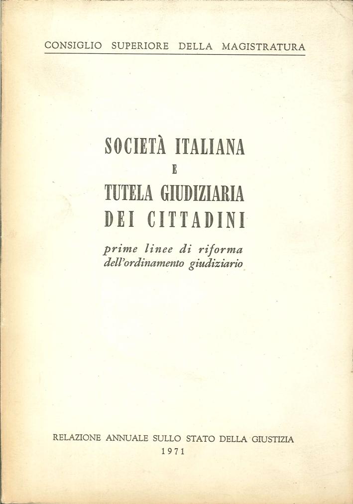 Società Italiana e Tutela Giudiziaria dei Cittadini. Prime Linee di Riforma dell'Ordinamento Giudiziario