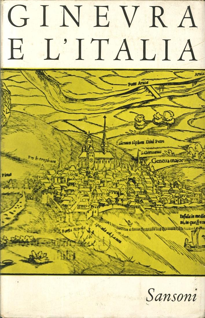 Ginevra e l'Italia. Raccolta di Studi Promossa dalla Facoltà Valdese di Teologia di Roma