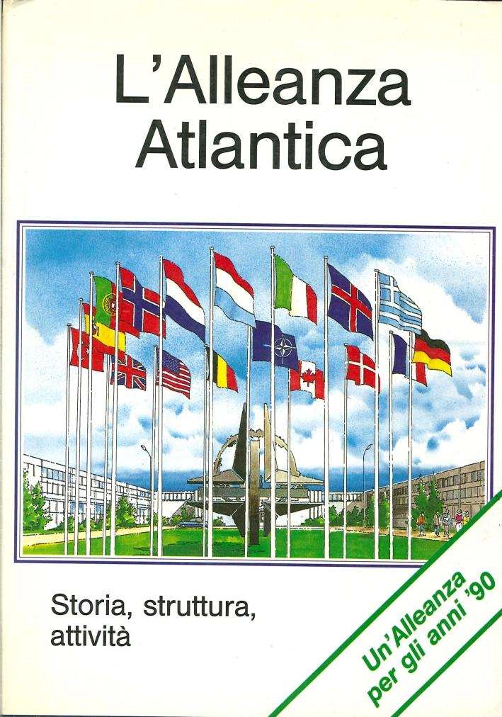 L'Alleanza Atlantica. Storia, Struttura, Attività
