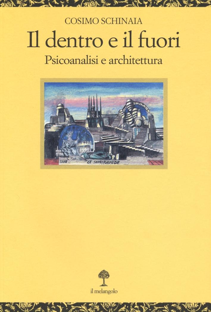 Il dentro e il fuori. Psicoanalisi e architettura