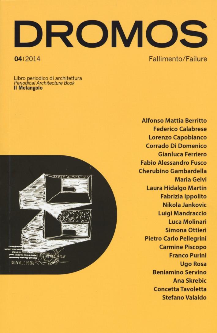 Dromos. Libro Periodico di Architettura (2014). Vol. 4: Fallimento / Failure