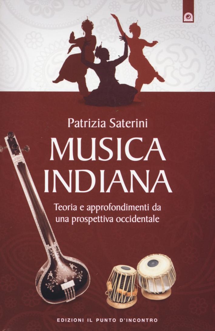 Musica indiana. Teoria e approfondimenti da una prospettiva occidentale