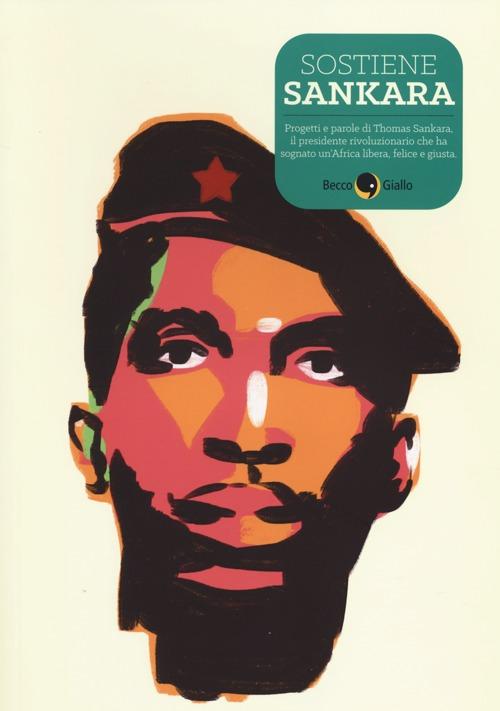 Sostiene Sankara. Racconti disegnati di felicità rivoluzionarie