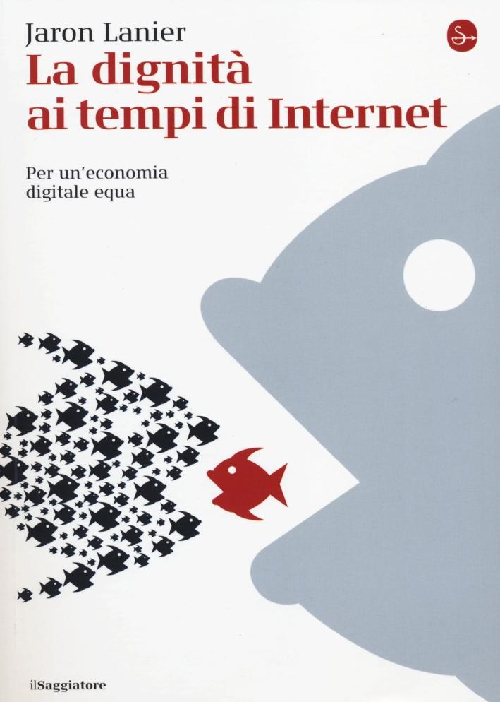 La dignità ai tempi di Internet. Per un'economia digitale equa