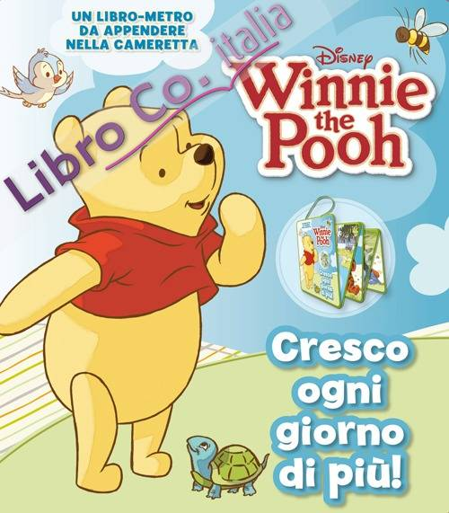 Cresco ogni giorno di più! Winnie the Pooh. Libro metro. Con adesivi