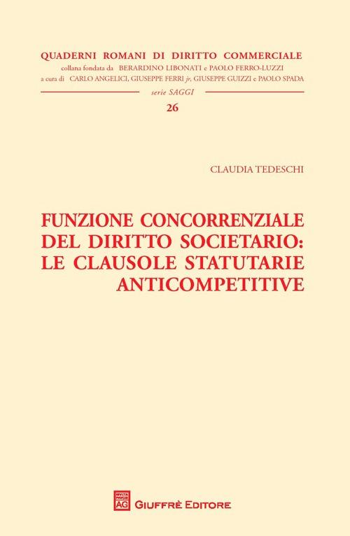 Funzione concorrenziale del diritto societario. Le clausole statutarie anticompetitive