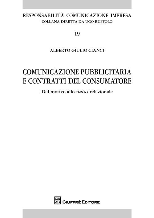 Comunicazione pubblicitaria e contratti del consumatore. Dal motivo allo status relazionale
