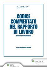 Codice commentato del rapporto di lavoro. Dottrina e giurisprudenza