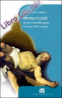 Pietro e Gesù. Gli alti e i bassi della sequela