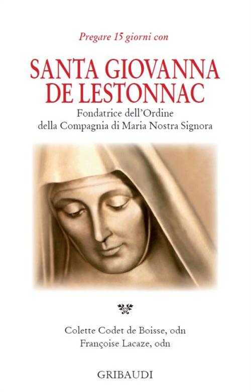 Santa Giovanna de Lestonnac. Fondatrice dell'ordine della compagna di Maria nostra Signora