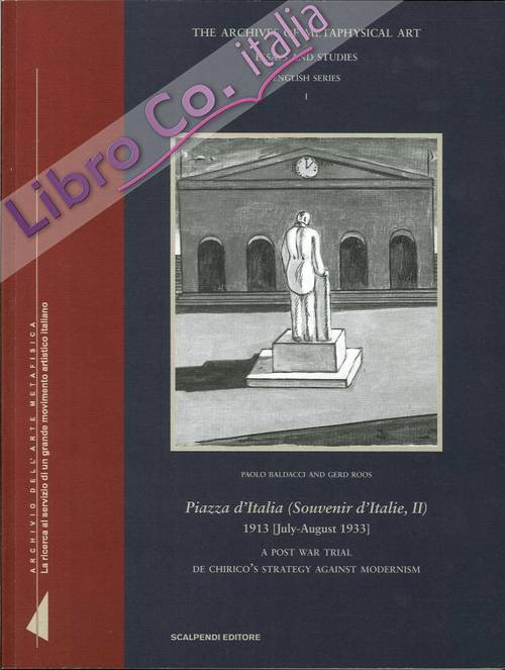 Piazza d'Italia (Souvenir d'Italie II), 1913 [luglio-agosto 1933]. A post war trial de Chirico's strategy against modernism