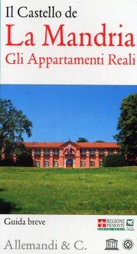 Il Castello De la Mandria. Gli Appartamenti Reali. [Guida Breve]