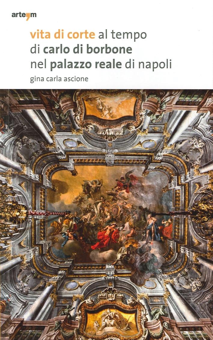 Vita di corte al tempo di Carlo di Borbone nel Palazzo Reale di Napoli