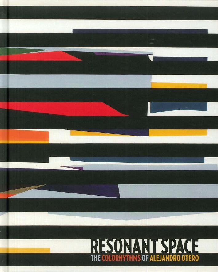 Resonant Space. The Colorhythms of Alejandro Otero