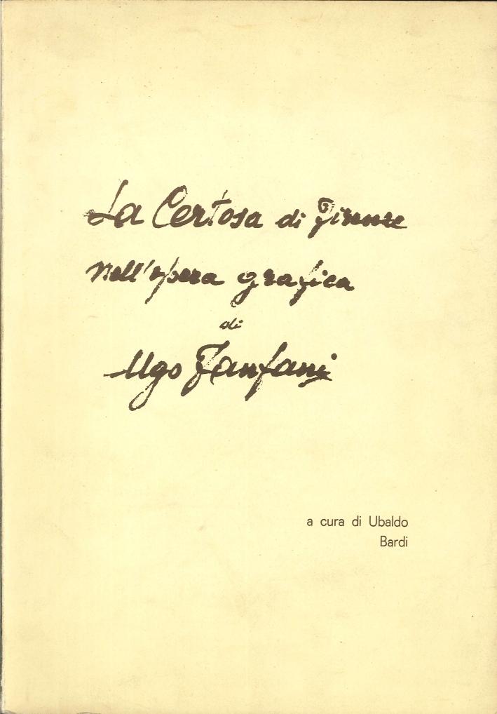 La Certosa di Firenze nell'Opera Grafica di Ugo Fanfani