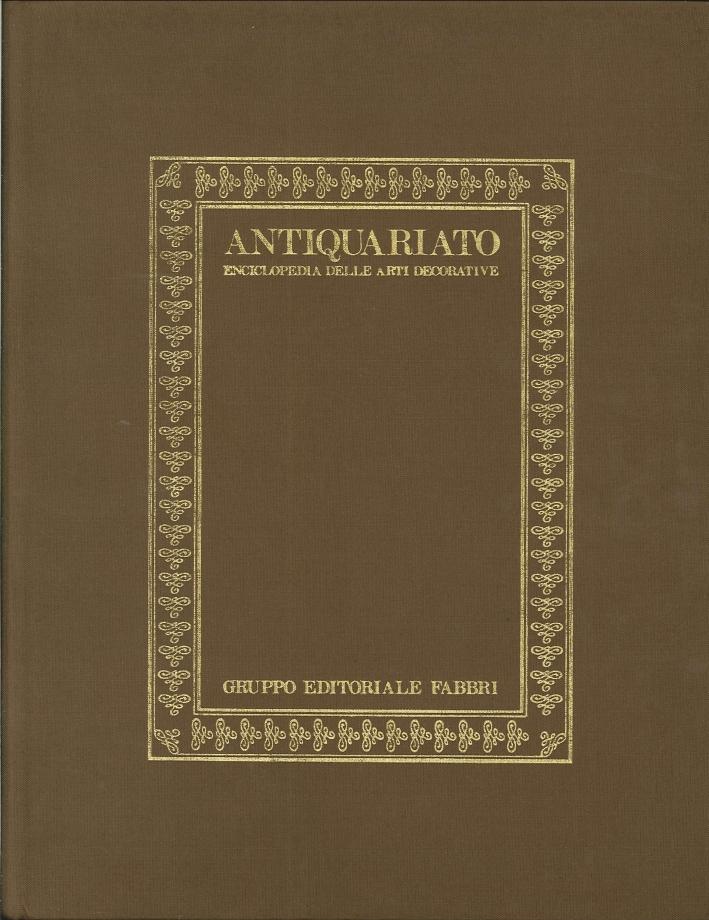 Antiquariato. Enciclopedia delle Arti Decorative. Il Mercato Antiquario
