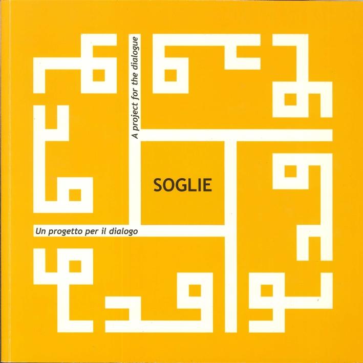 Soglie. Un Progetto per il Dialogo. / Nawafeth a Project For the Dialogue