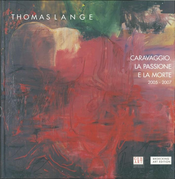 Thomas Lange. Caravaggio. La Passione e la Morte. 2005-2007