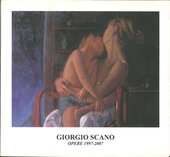 Giorgio Scano. Opere 1997-2007