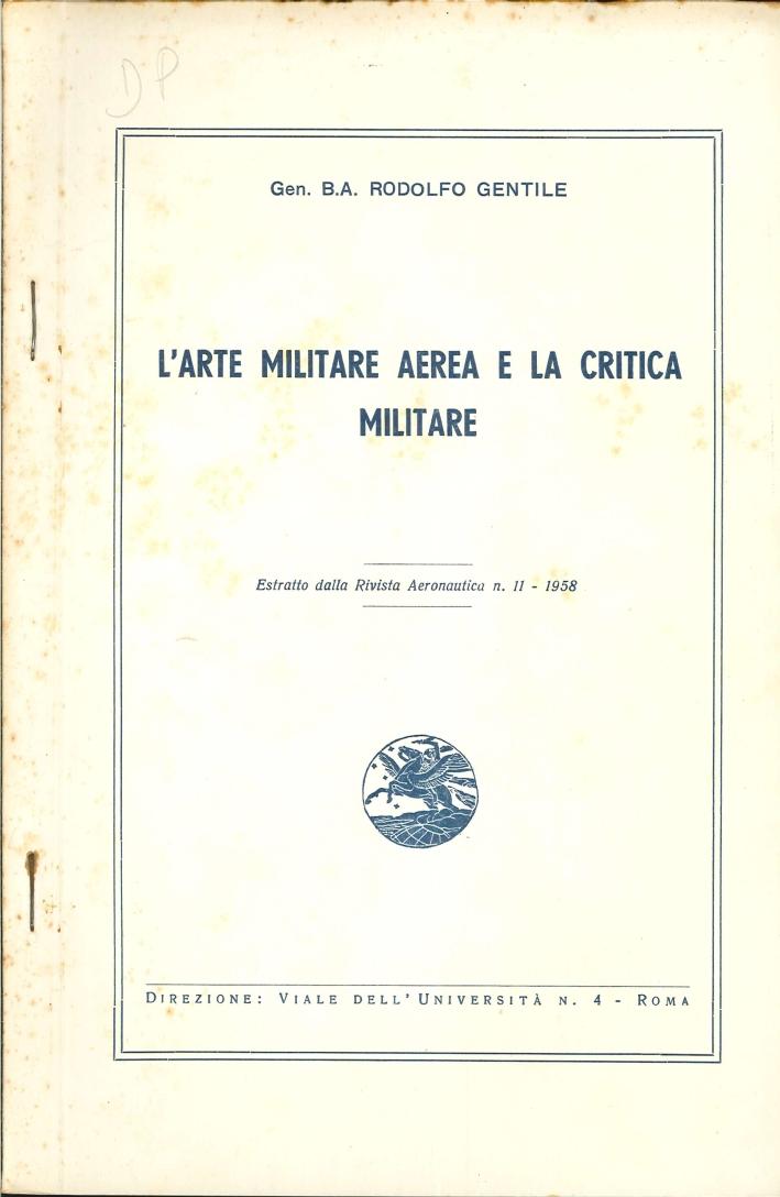 L'Arte Militare Aerea e la Critica Militare. Estratto dalla Rivista Aeronautica N.11 - 1958