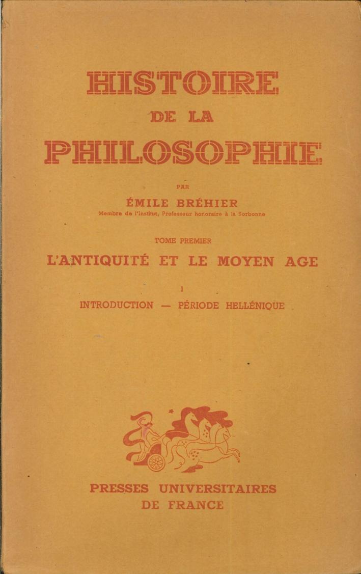 Histoire De la Philosophie. L'Antique Et le Moyen Age.