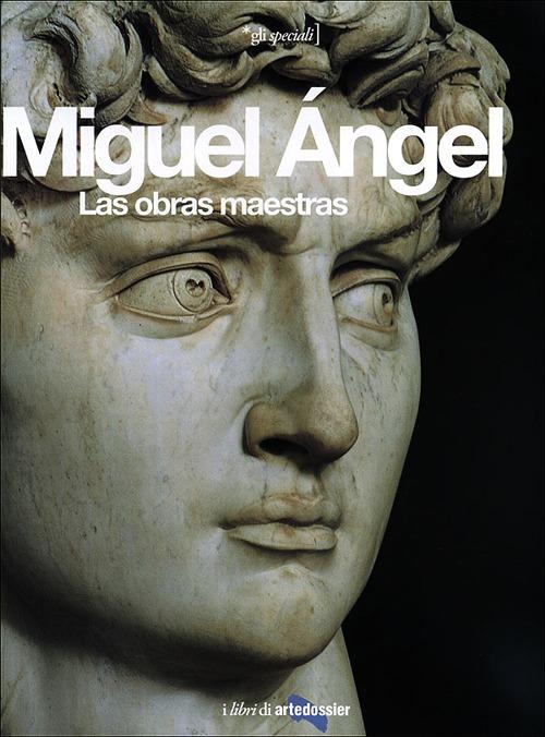 Miguel Angel. Las obras maestras.