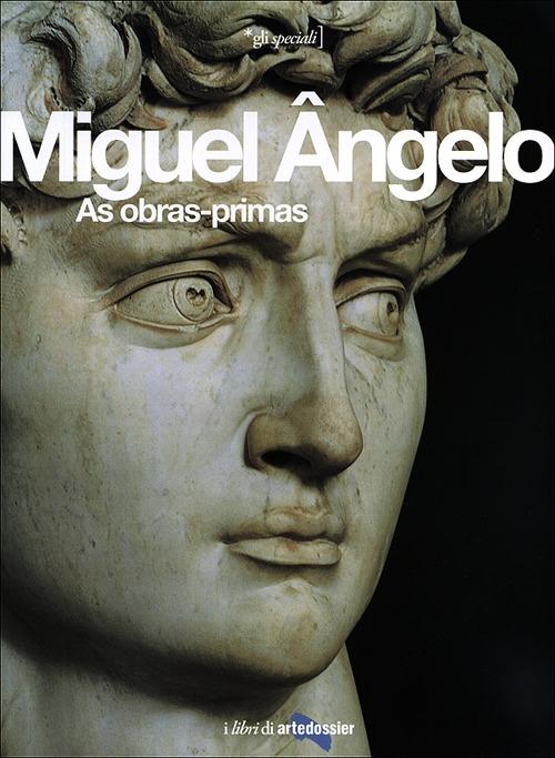 Miguel Angelo. As obras-primas.