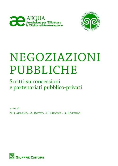 Negoziazioni pubbliche. Scritti su concessioni e partenariati pubblico-privati.