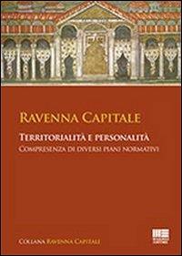 Ravenna capitale. Territorialità e personalità, compresenza di diversi piani normativi