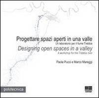 Progettare spazi aperti in una valle-Design open spaces in a valley. Ediz. bilingue