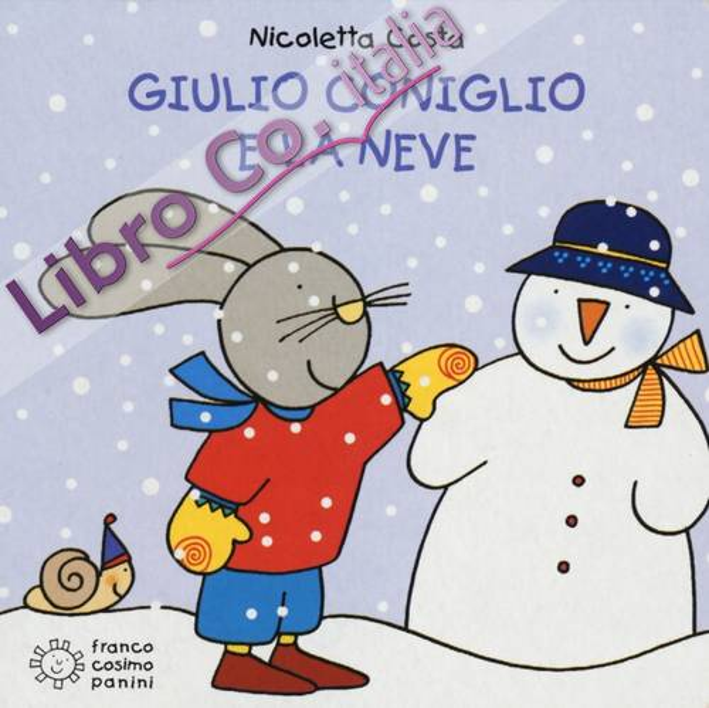 Giulio Coniglio e la neve. Ediz. illustrata