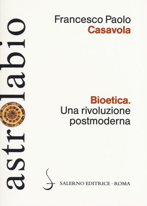 Bioetica. Una rivoluzione postmoderna.