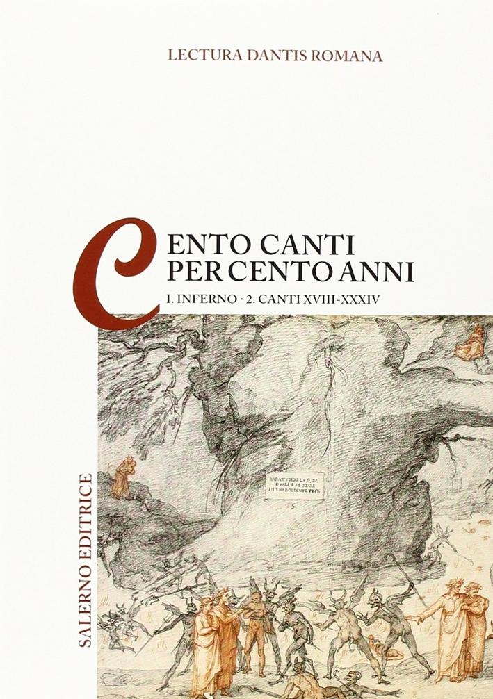 Lectura Dantis romana. Cento canti per cento anni. Vol. 1/2: Inferno. Canti XVIII-XVIV