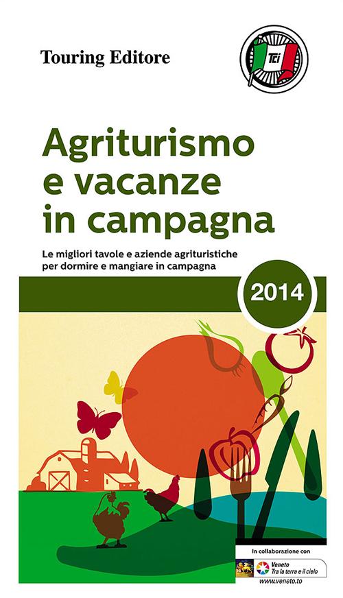 Agriturismo e vacanze in campagna 2014