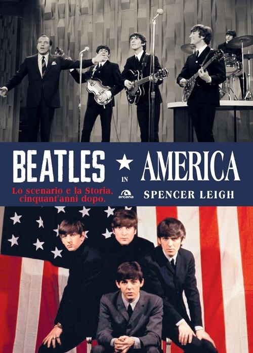 Beatles in America. Lo scenario e la storia, cinquant'anni dopo.