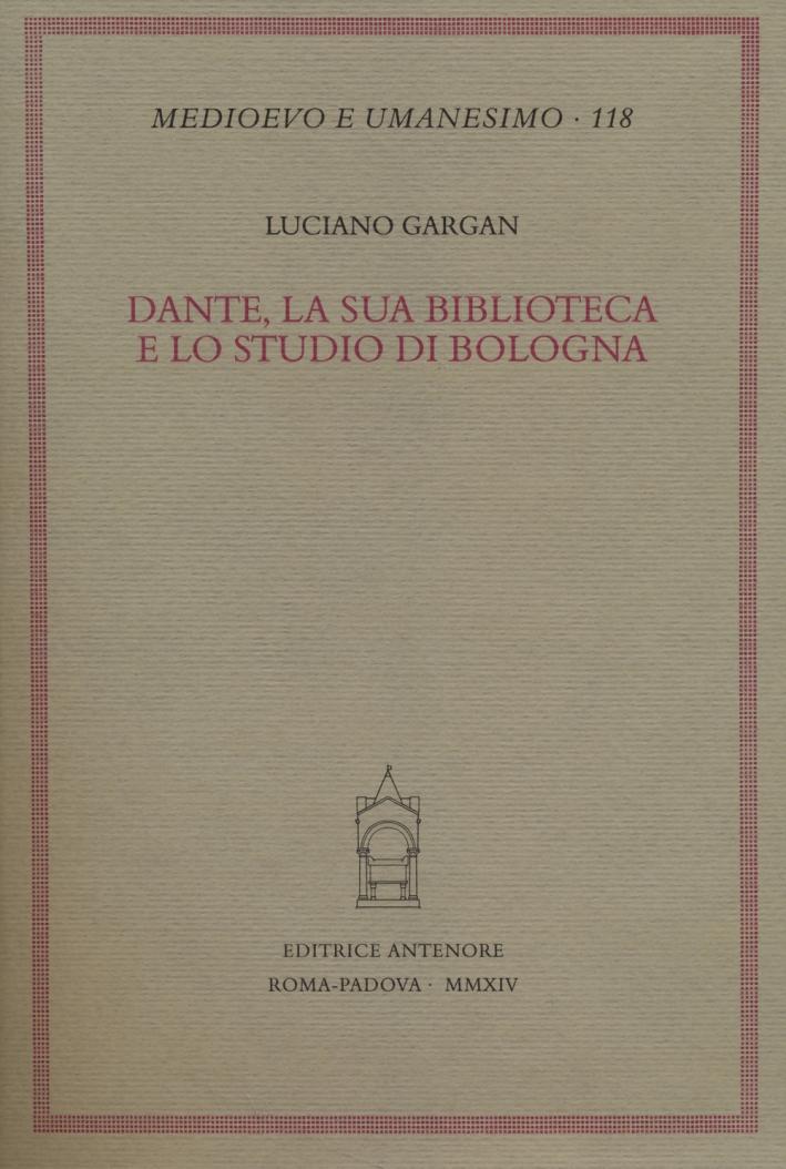 Dante, la Sua Biblioteca e lo Studio di Bologna.