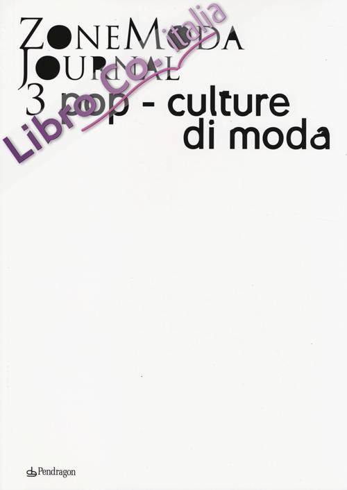 ZoneModa Journal. Ediz. italiana e inglese. Vol. 3: Pop-culture di moda