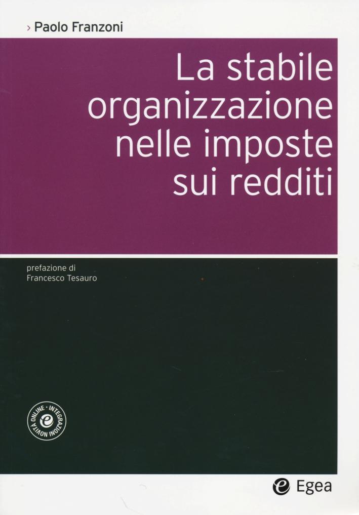 La stabile organizzazione nelle imposte sui redditi. Con aggiornamento online.