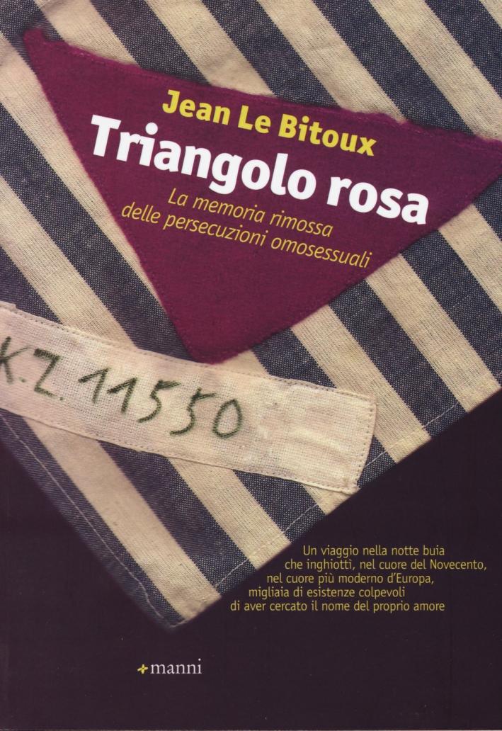Il triangolo rosa. La memoria rimossa delle persecuzioni omosessuali