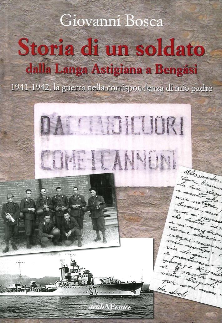 Storia di un soldato dalla Langa Astigiana a Bengasi. 1941-1942, la guerra nella corrispondenza di mio padre.